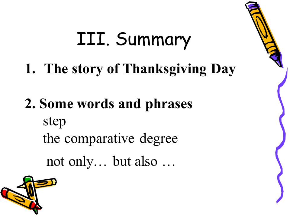 III. Summary 1.The story of Thanksgiving Day 2.
