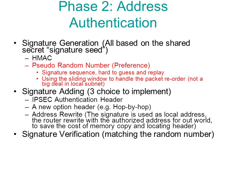 "Phase 2: Address Authentication Signature Generation (All based on the shared secret ""signature seed"") –HMAC –Pseudo Random Number (Preference) Signat"