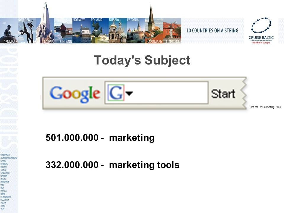 Today s Subject 501.000.000 - marketing 332.000.000 - marketing tools 332.000.000 for marketing tools