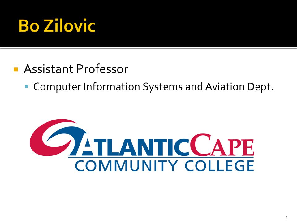  Assistant Professor  Computer Information Systems and Aviation Dept. 2
