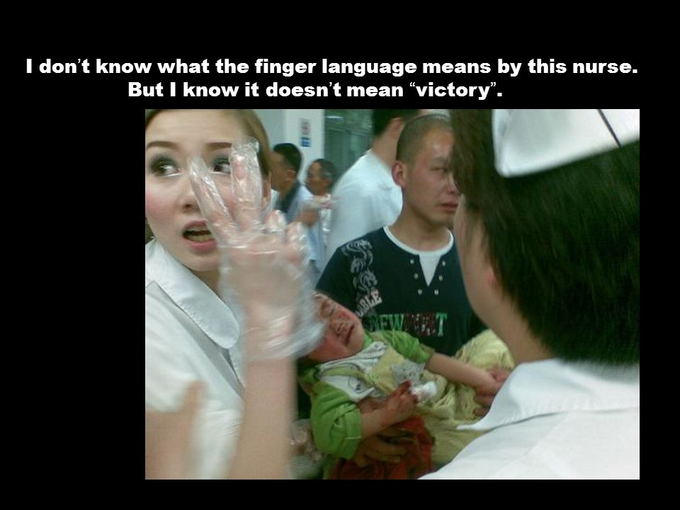 I don ' t know what the finger language means by this nurse.