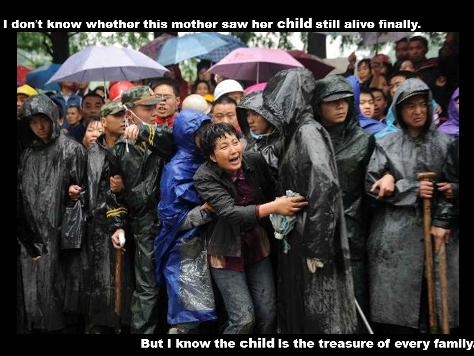 I don ' t know whether this mother saw her child still alive finally.