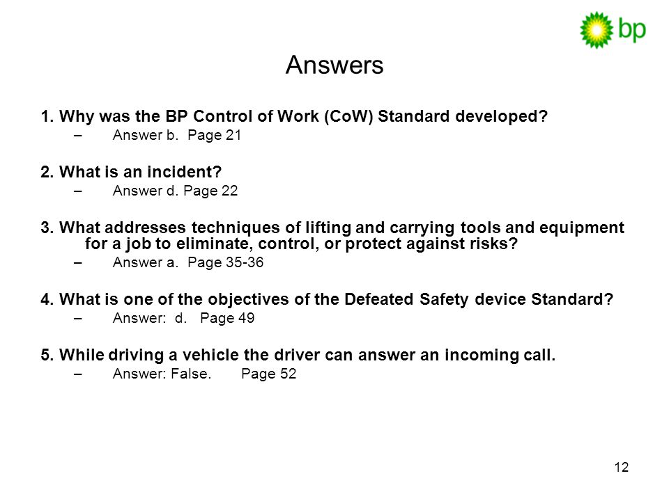 12 Answers 1.Why was the BP Control of Work (CoW) Standard developed.