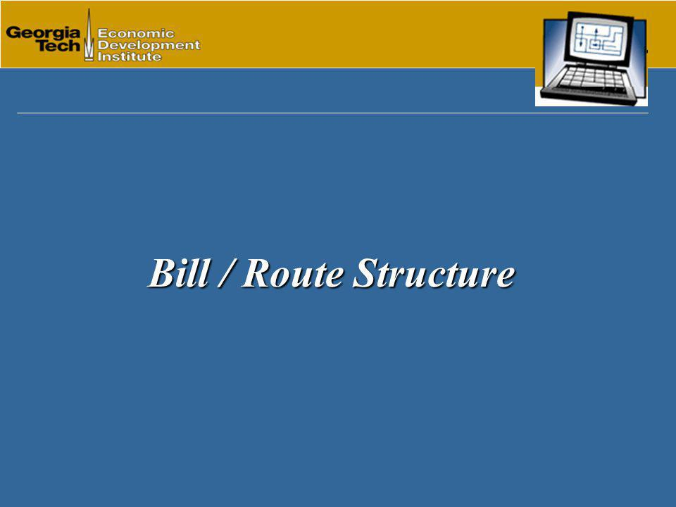 Bill / Route Structure