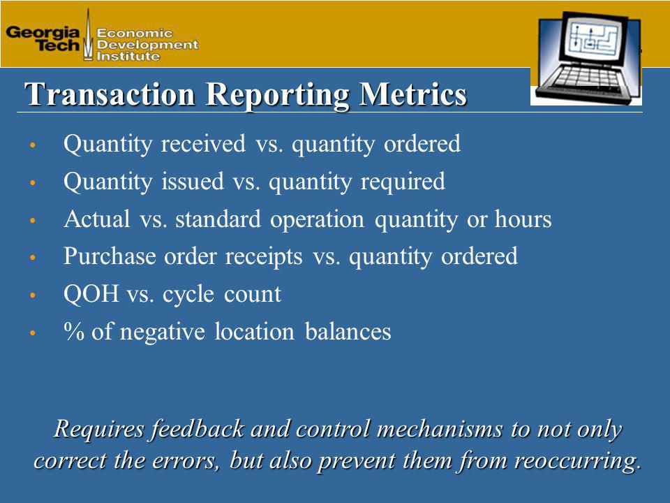 Transaction Reporting Metrics Quantity received vs.