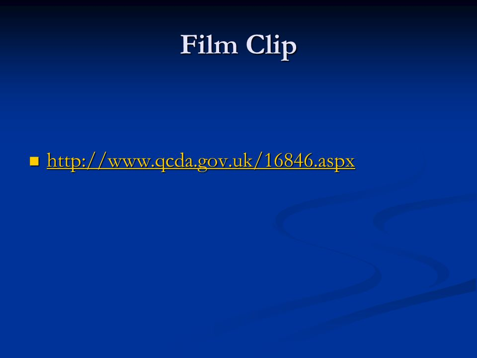 Film Clip http://www.qcda.gov.uk/16846.aspx http://www.qcda.gov.uk/16846.aspx http://www.qcda.gov.uk/16846.aspx