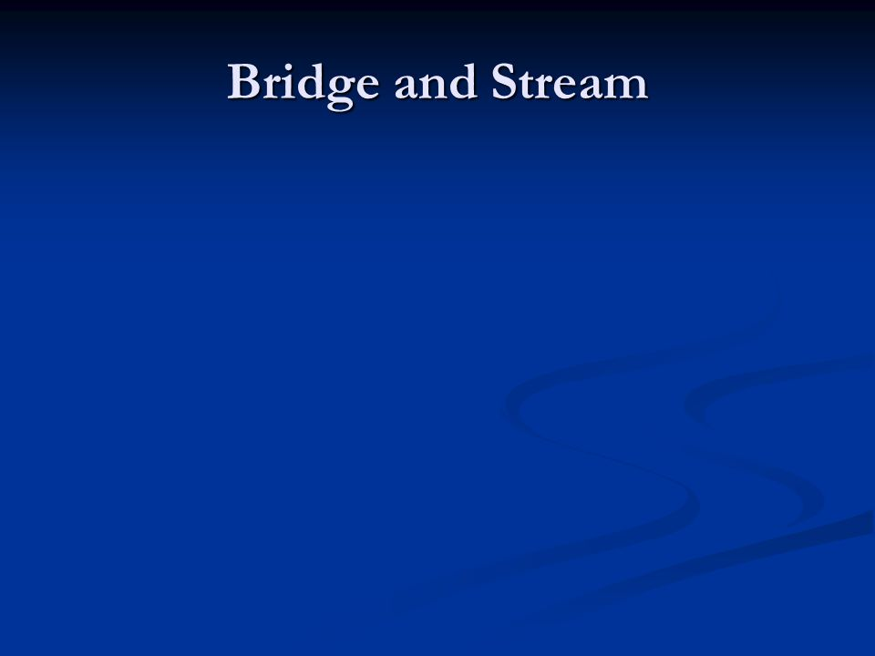Bridge and Stream