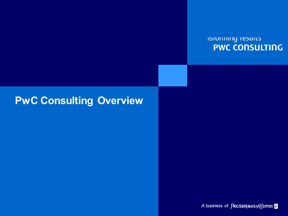   A business of PwC Consulting Overview