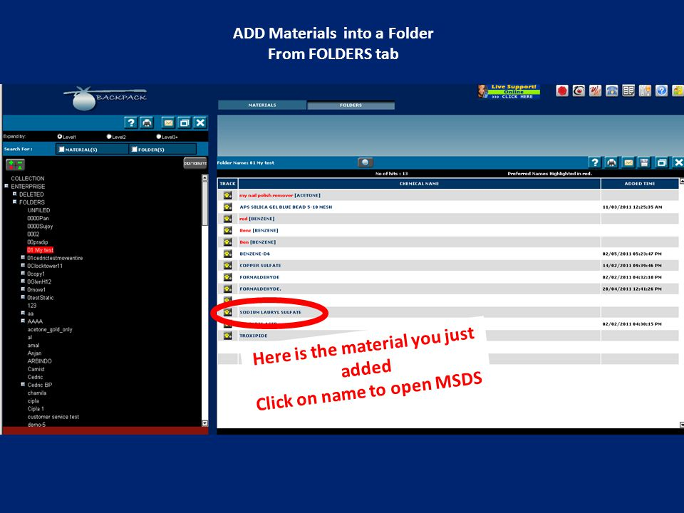 Here is the material you just added Click on name to open MSDS ADD Materials into a Folder From FOLDERS tab