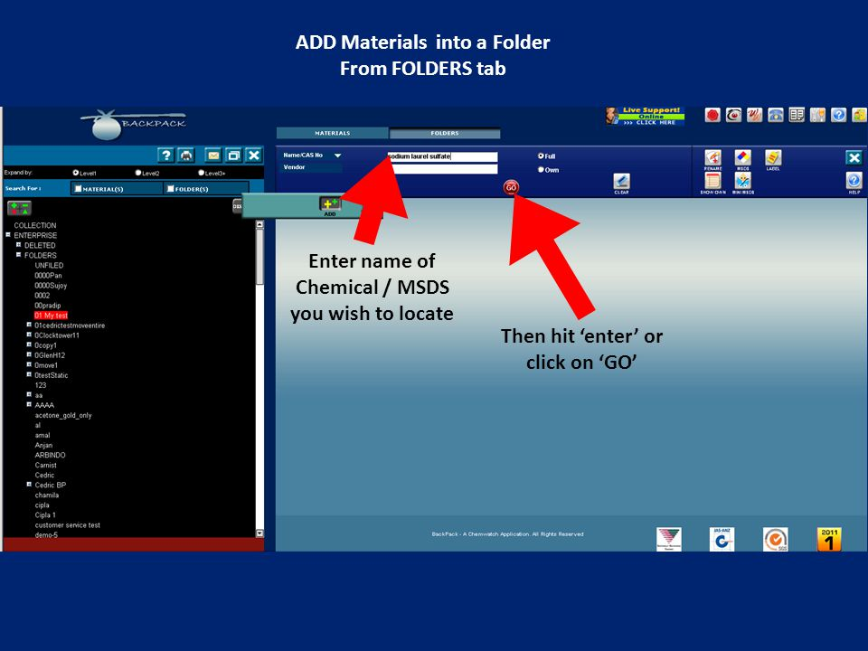 Enter name of Chemical / MSDS you wish to locate Then hit 'enter' or click on 'GO' ADD Materials into a Folder From FOLDERS tab