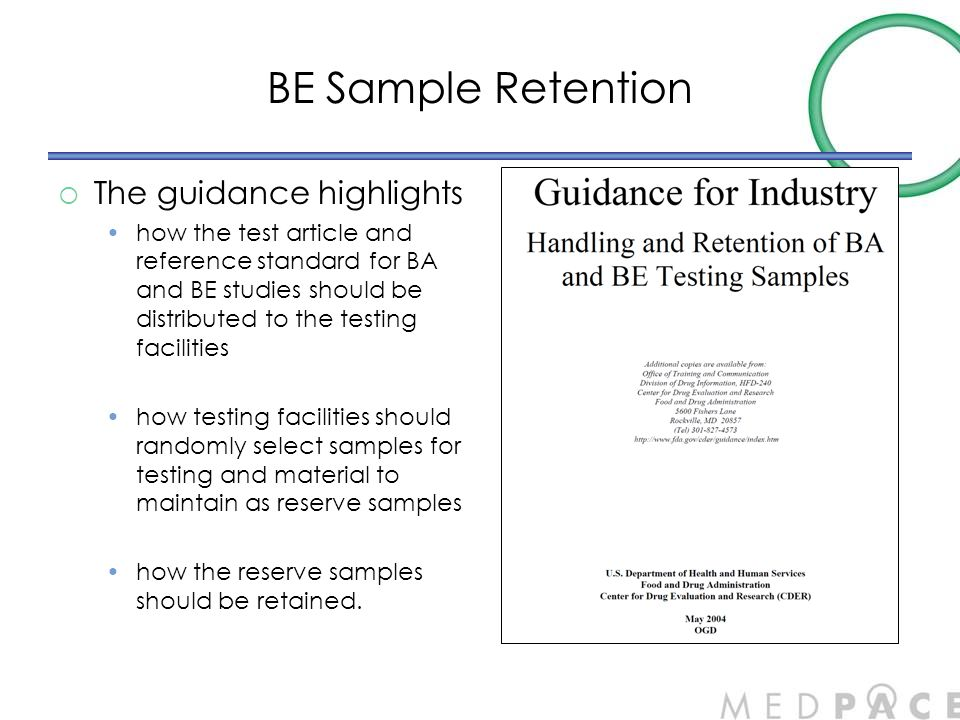 BE Sample Retention  The guidance highlights how the test article and reference standard for BA and BE studies should be distributed to the testing f