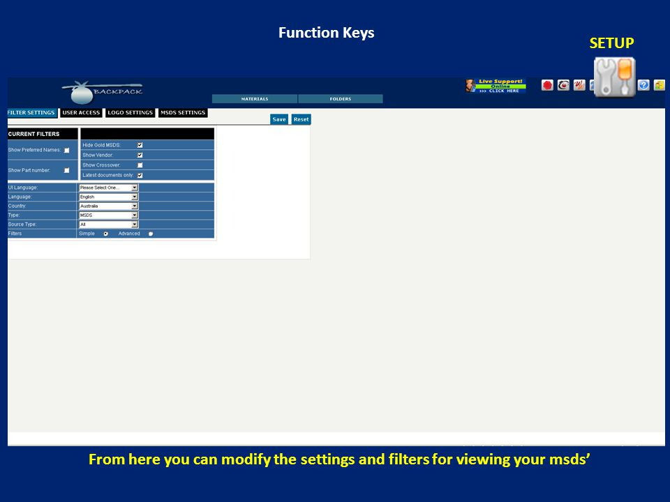 Function Keys SETUP From here you can modify the settings and filters for viewing your msds'
