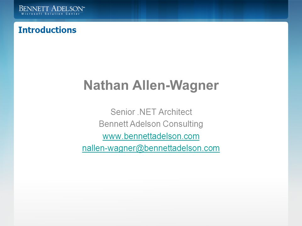 Introductions Me - Online Bloghttp://blog.alner.net Podcasthttp://NorthCoastCodeCast.net Twitter@nathanaw