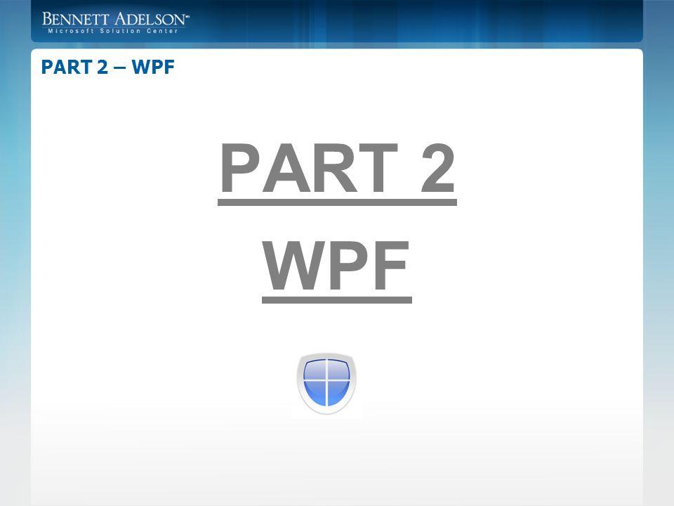 PART 2 – WPF PART 2 WPF