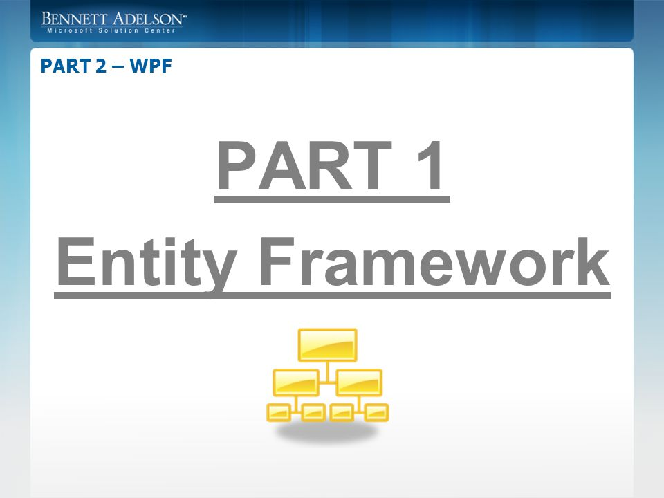 PART 2 – WPF PART 1 Entity Framework