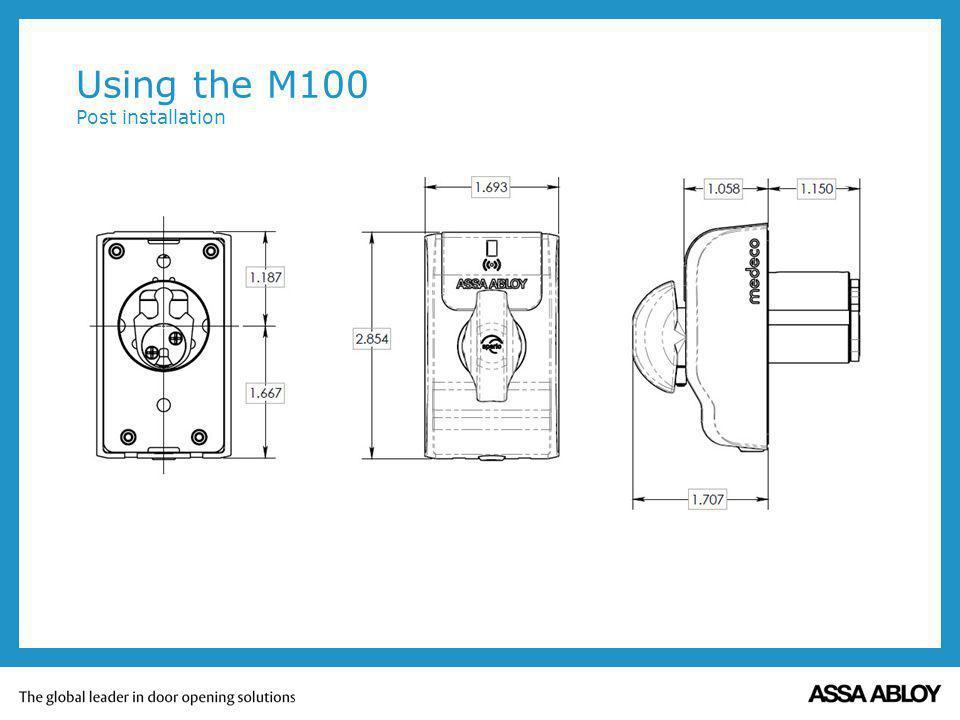 Using the M100 Post installation