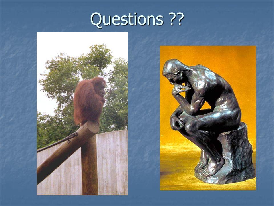 Questions ??