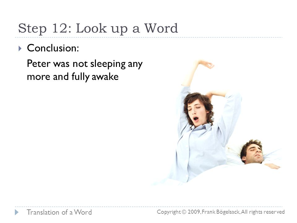 Step 12: Look up a Word  The Dictionary View displays automatically an explanation for the word (G3960):  English meaning: to knock, smite, strike Copyright © 2009, Frank Bögelsack, All rights reserved Translation of a Word