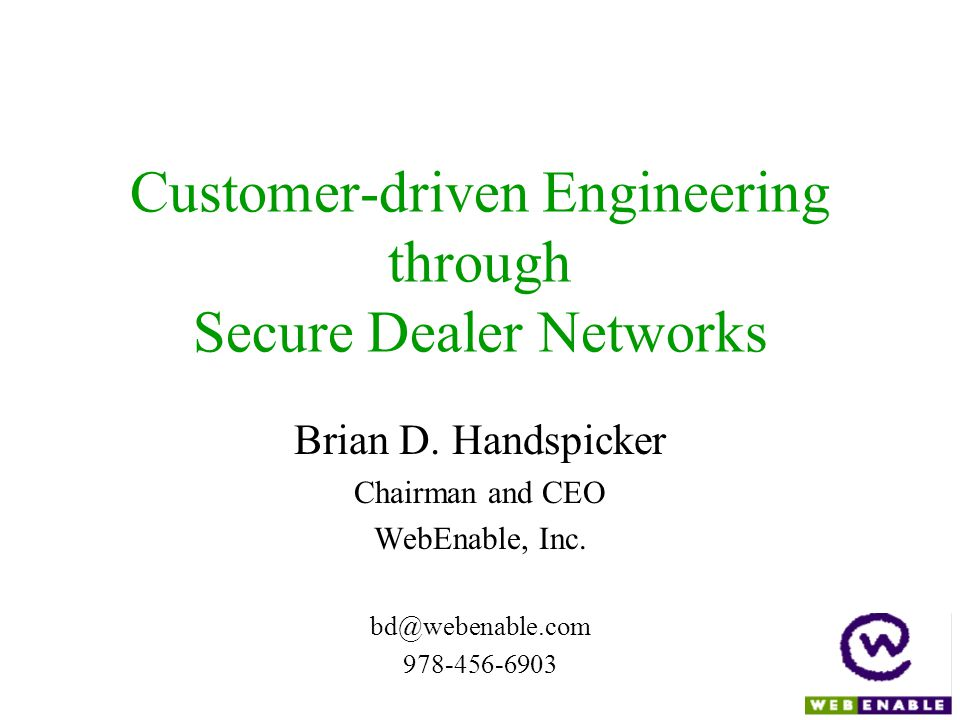 Customer-driven Engineering through Secure Dealer Networks Brian D.