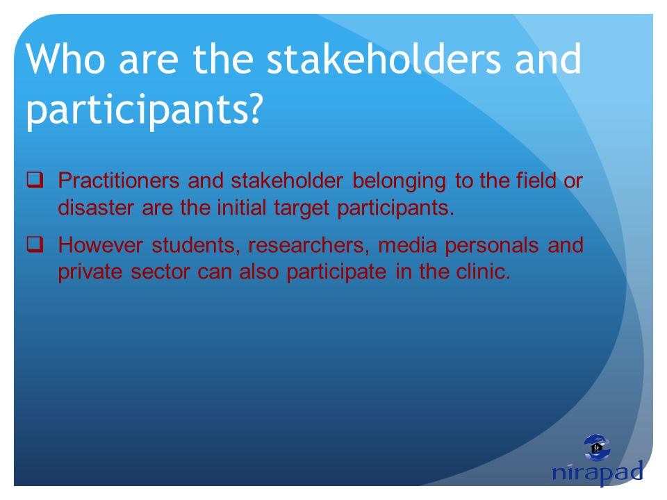 Who are the stakeholders and participants.