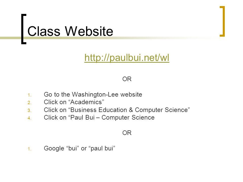 Class Website http://paulbui.net/wl OR 1.Go to the Washington-Lee website 2.