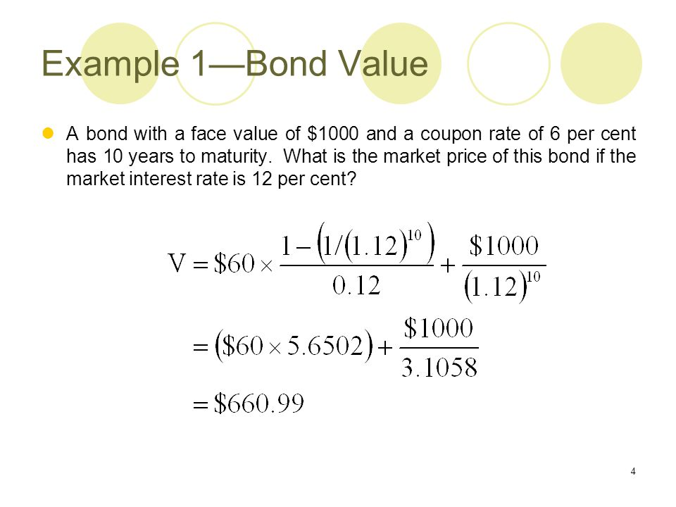 5 Example 2—Bond Value Assume now that the bond's coupons are paid half-yearly.