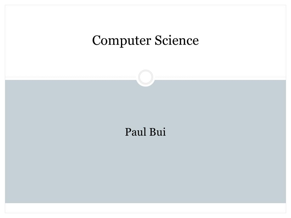 Computer Science Paul Bui