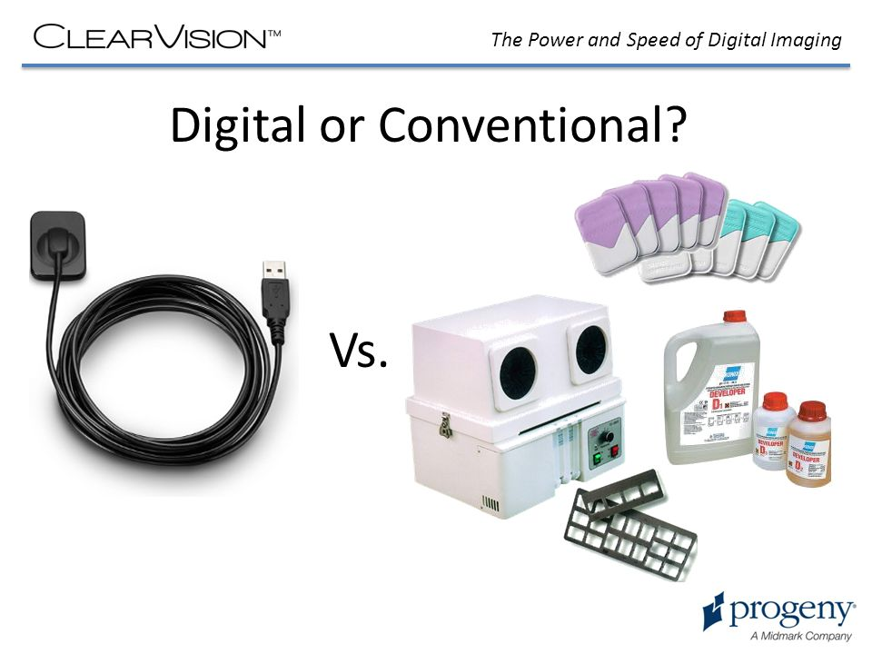 The Power and Speed of Digital Imaging Digital or Conventional Vs.