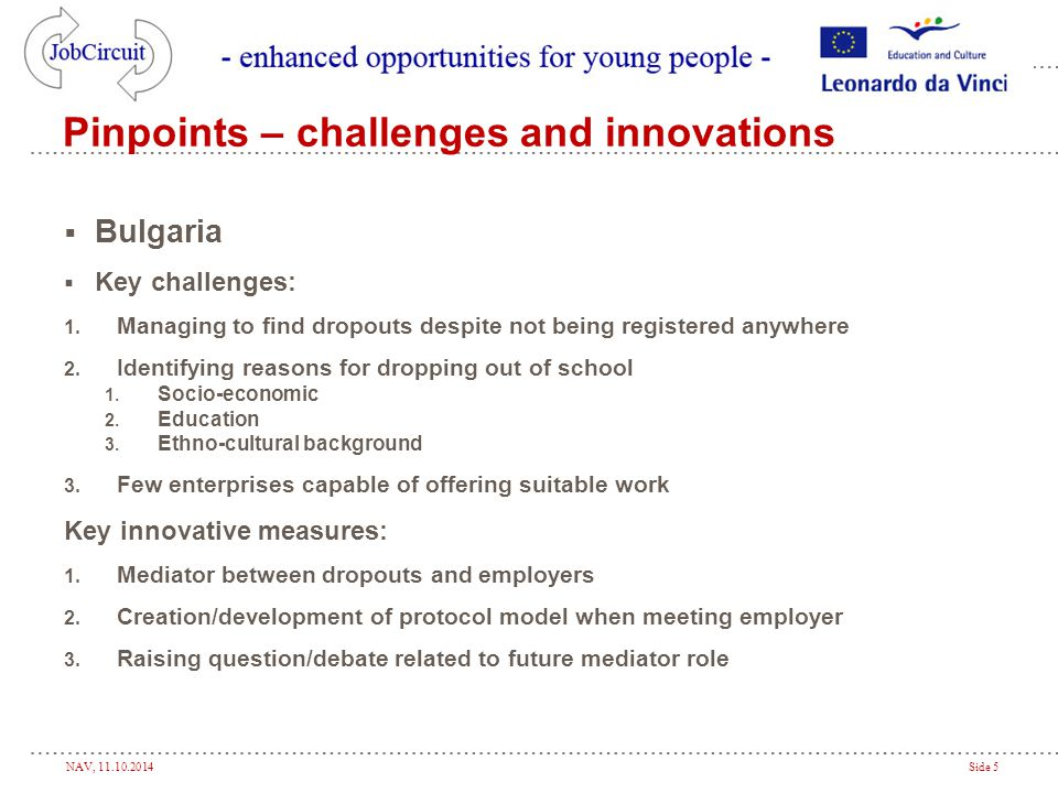 NAV, 11.10.2014Side 5 Pinpoints – challenges and innovations  Bulgaria  Key challenges: 1.