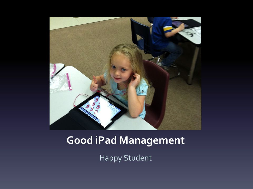 Good iPad Management Happy Student