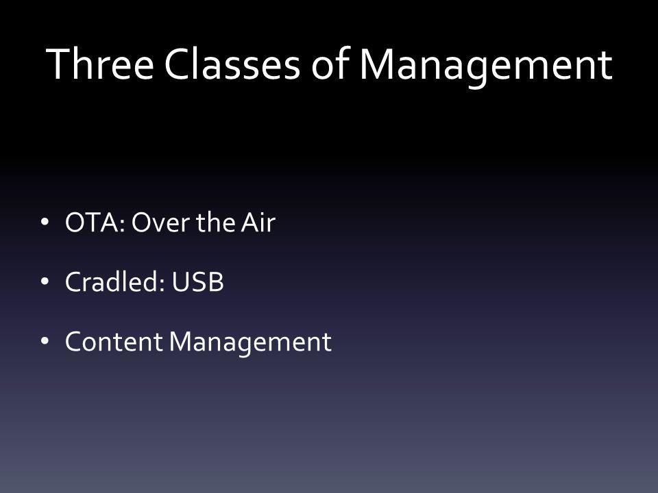 Management Options 1.I Tunes-Mac/Windows 2.iPhone Configuration Utility-Mac/Windows 3.Apple Configurator/Mac 4.Profile Manager/Lion Server