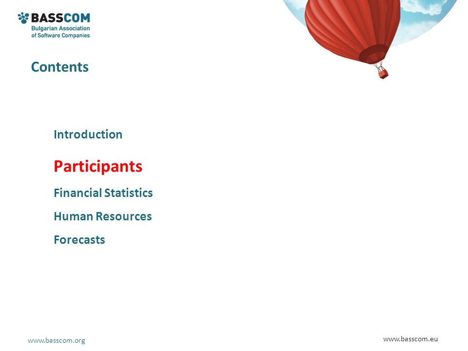 www.basscom.org www.basscom.eu Introduction Participants Financial Statistics Human Resources Forecasts Contents