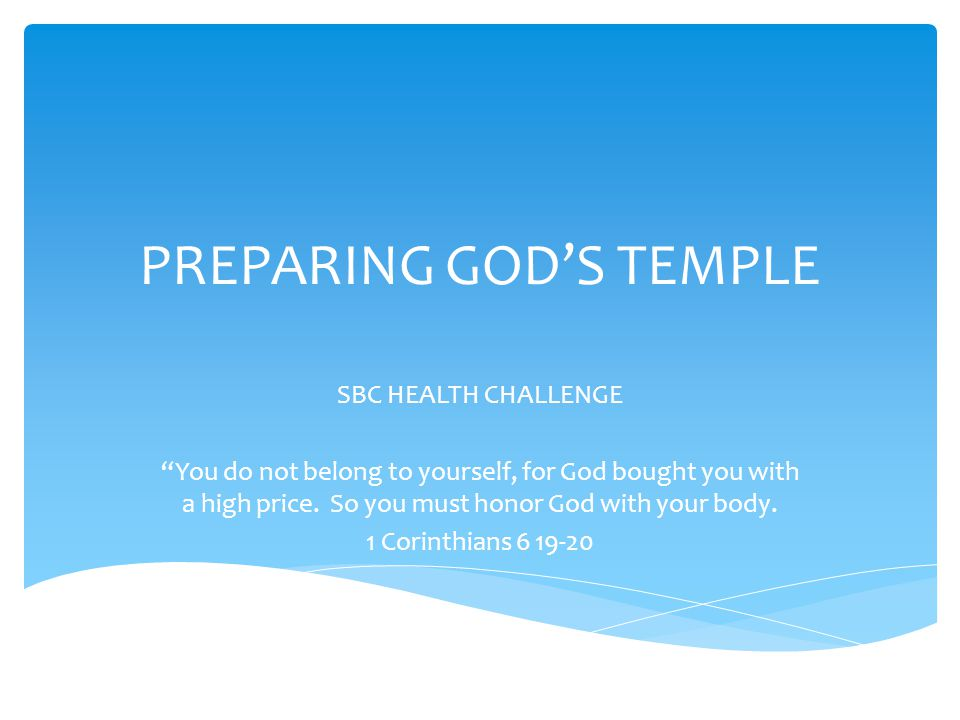  February 1 through April 19  Weigh-in  Prayer partners  Healthy Start Tips  Bi-Weekly Weigh-ins  Wednesday at 5:45 and 6:45  Bi-Weekly Challenges PREPARING GOD'S TEMPLE