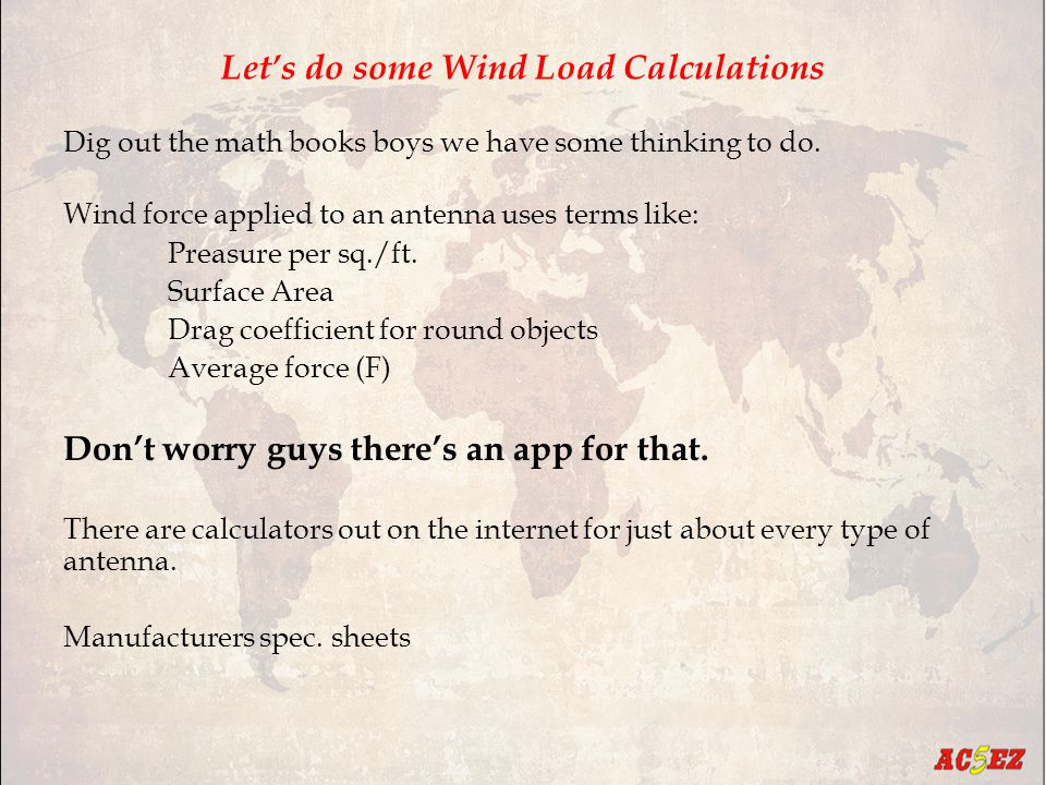 Let's do some Wind Load Calculations Dig out the math books boys we have some thinking to do.