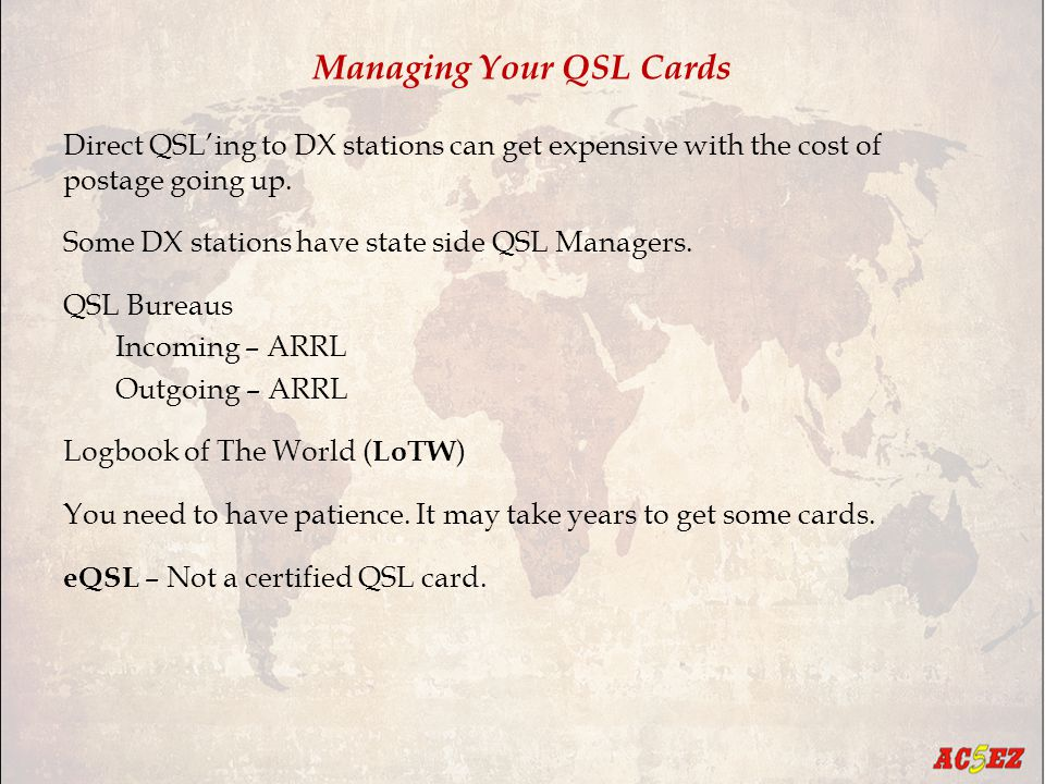 Managing Your QSL Cards Direct QSL'ing to DX stations can get expensive with the cost of postage going up.