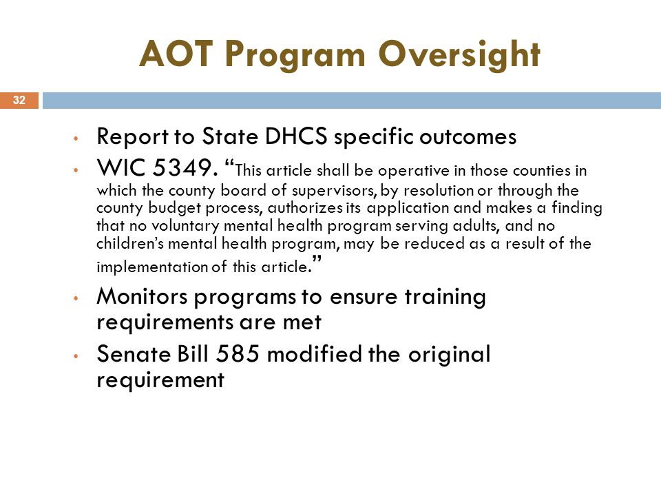 AOT Program Oversight 32 Report to State DHCS specific outcomes WIC 5349.