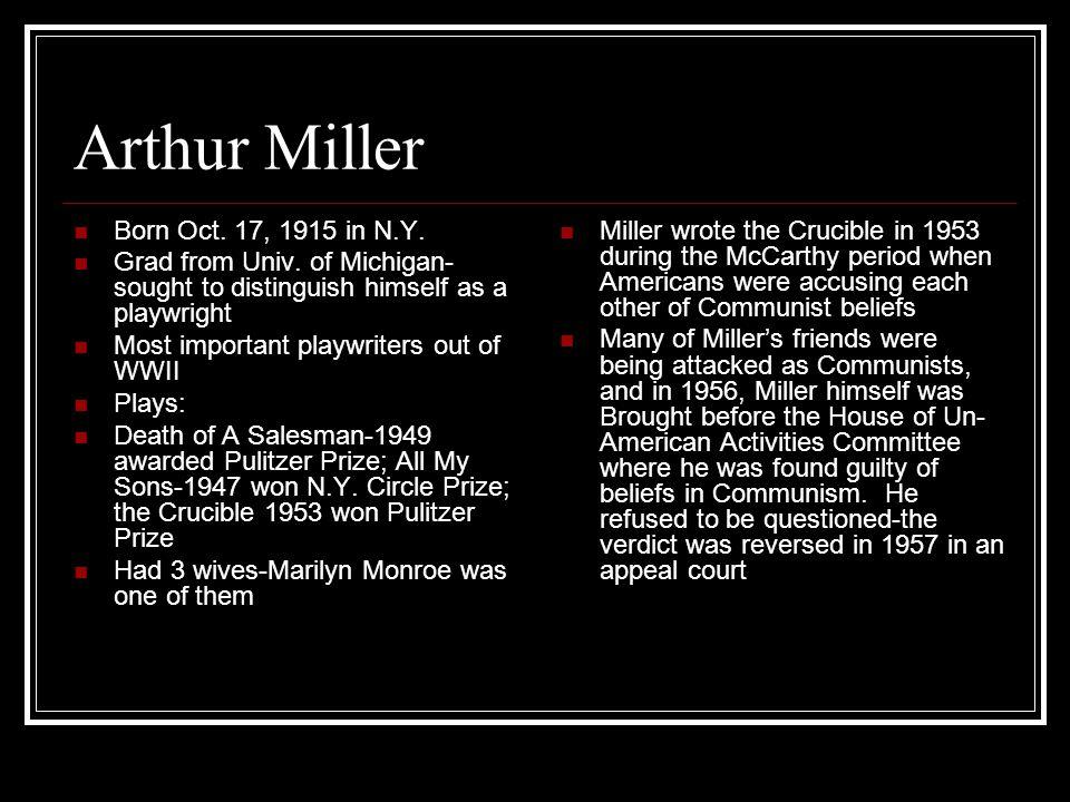Arthur Miller Born Oct. 17, 1915 in N.Y. Grad from Univ.