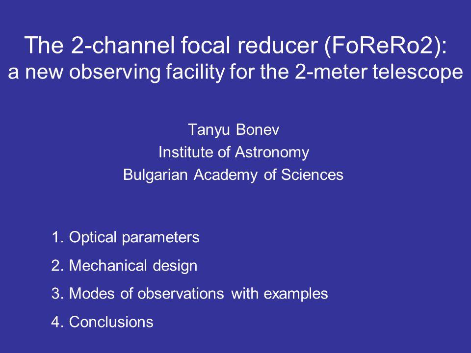 16 m Focal length 5.6 m f/8 f ratio f/2.8 0.31 arcsec/px Scale (1 px = 0.024 mm) 0.88 arcsec/px