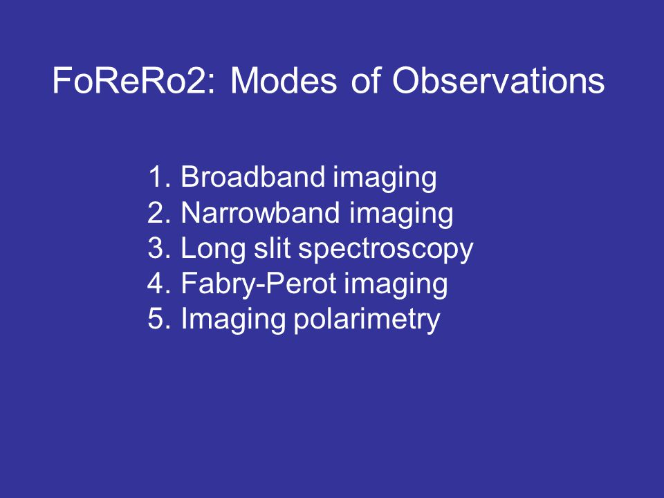 FoReRo2: Modes of Observations 1. Broadband imaging 2.