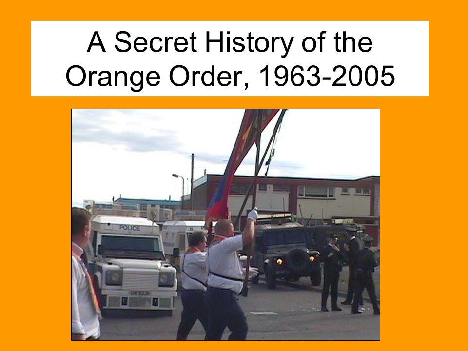 A Secret History of the Orange Order, 1963-2005