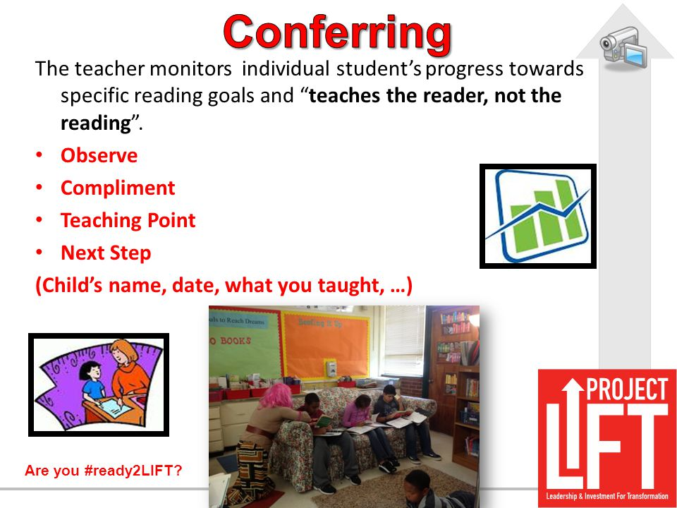 """Are you #ready2LIFT? The teacher monitors individual student's progress towards specific reading goals and """"teaches the reader, not the reading"""". Obse"""