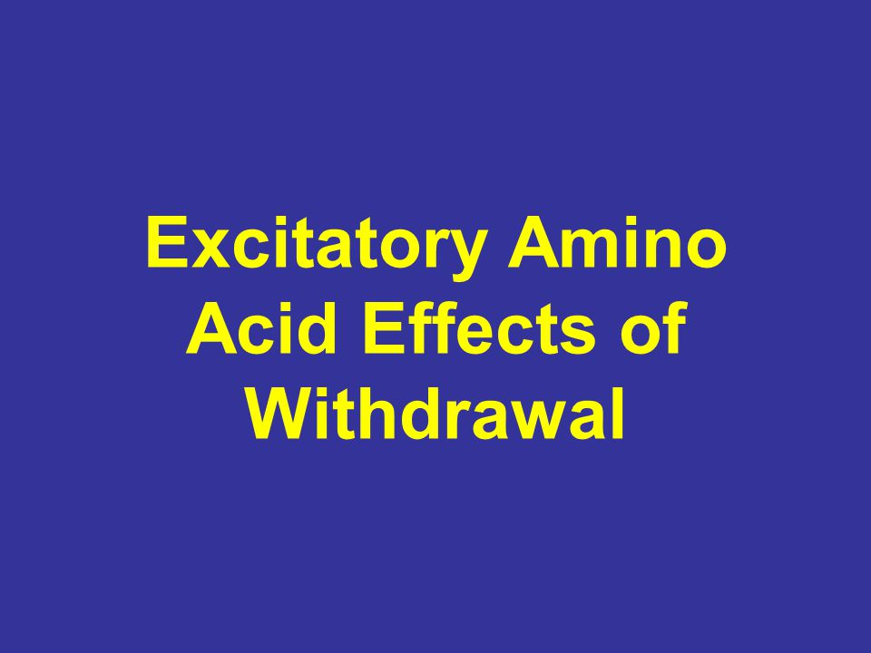 Excitatory Amino Acid Effects of Withdrawal