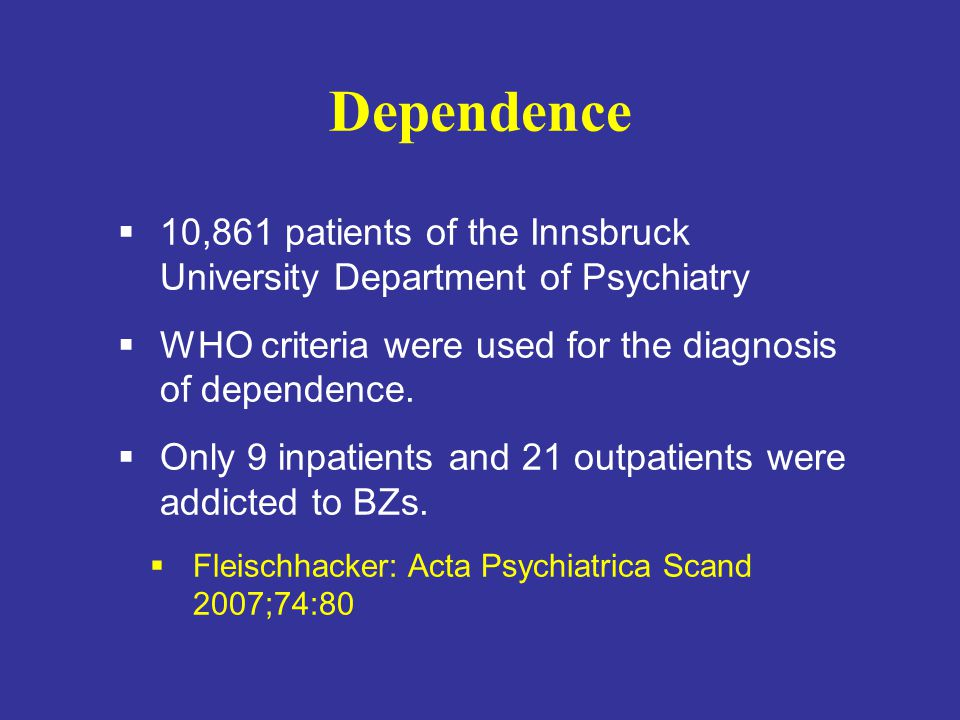 Dependence  10,861 patients of the Innsbruck University Department of Psychiatry  WHO criteria were used for the diagnosis of dependence.
