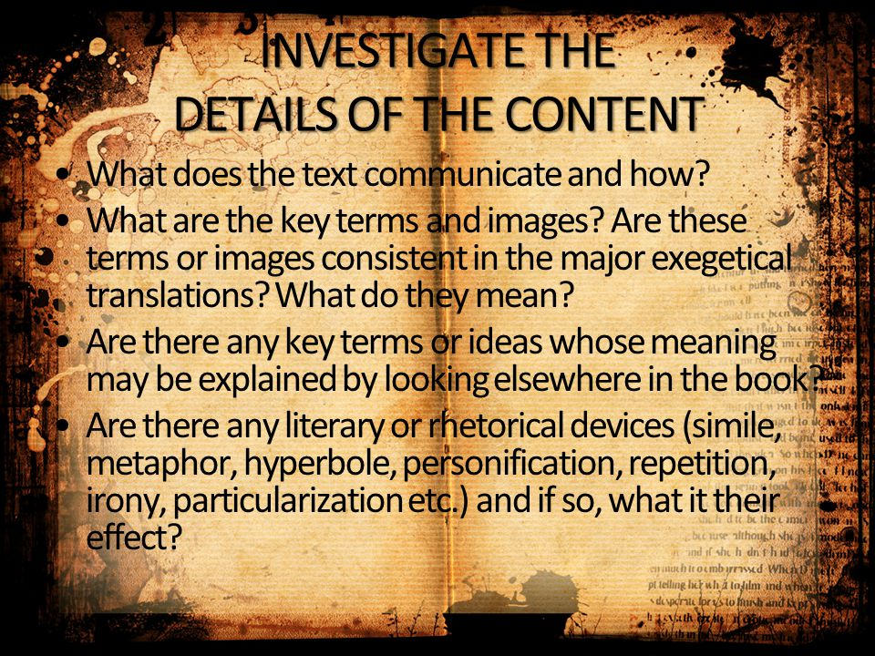 INVESTIGATE THE DETAILS OF THE CONTENT What does the text communicate and how? What are the key terms and images? Are these terms or images consistent