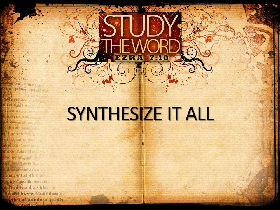 SYNTHESIZE IT ALL