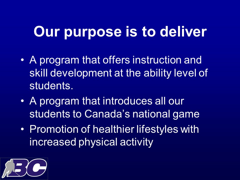 Our purpose is to deliver A program that offers instruction and skill development at the ability level of students.