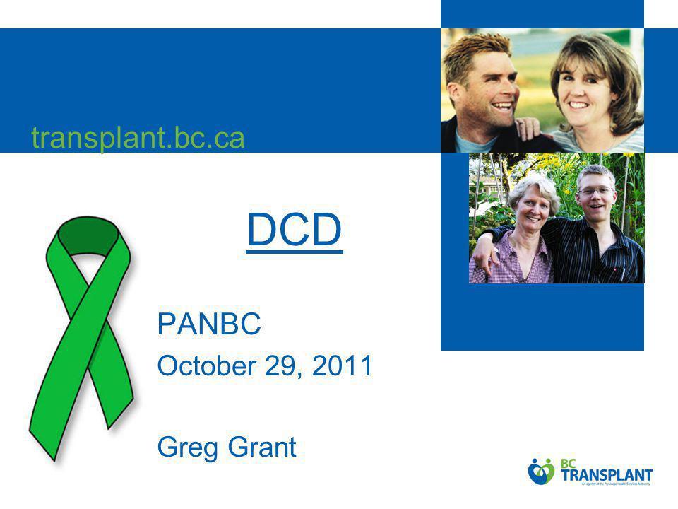 transplant.bc.ca DCD PANBC October 29, 2011 Greg Grant
