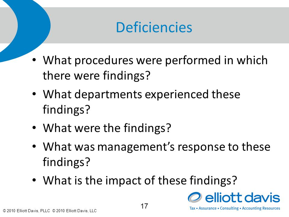 © 2010 Elliott Davis, PLLC © 2010 Elliott Davis, LLC Deficiencies What procedures were performed in which there were findings.
