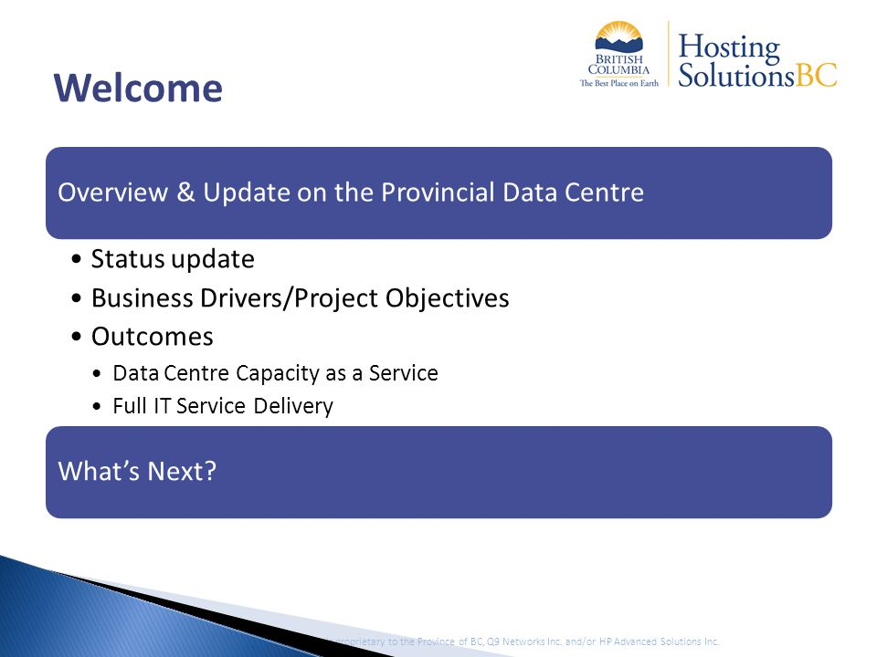 Certain information in this document is proprietary to the Province of BC, Q9 Networks Inc.