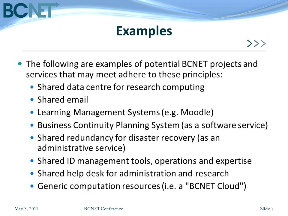 The following are examples of potential BCNET projects and services that may meet adhere to these principles: Shared data centre for research computin